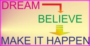 dream-belive-make-it-happen